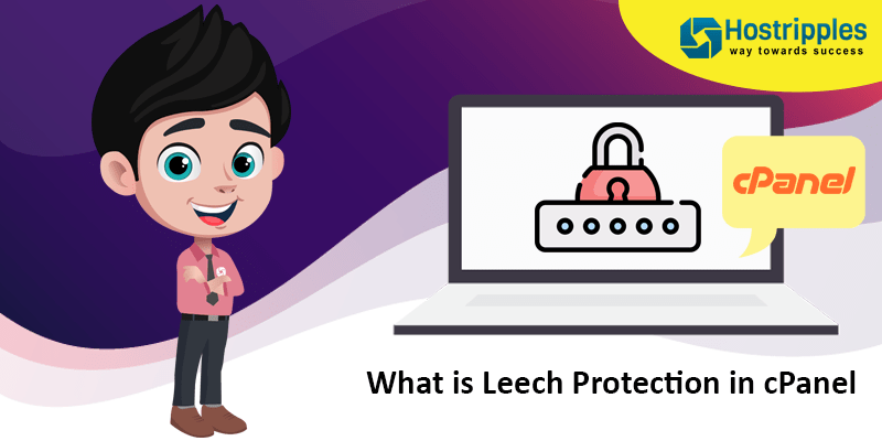 What is Leech Protection in cPanel? Steps to configure leech protection, Hostripples Web Hosting