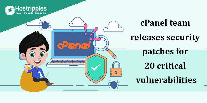 cPanel team releases security patches for 20 critical vulnerabilities, Hostripples Web Hosting