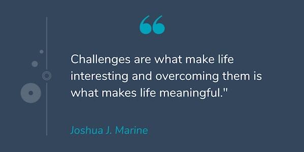 Motivational quote by Joshua J. Marine