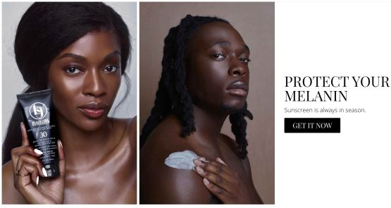 "black girl sunscreen homepage marketing message ""protect your melanin. sunscreen is always in season."""