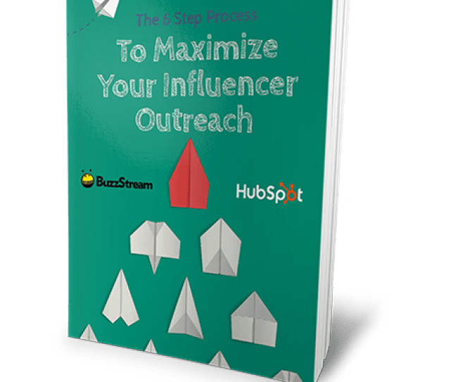 The 6 Step Process To Maximize Your Influencer Outreach