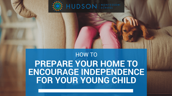 How to Prepare Your Home to Encourage Independence for Your Young Child