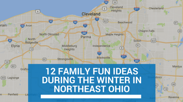 12 Family Fun Ideas During the Winter in NorthEast Ohio