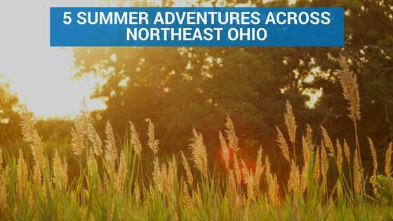 5 Summer Adventures Across Northeast Ohio