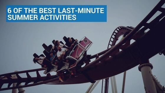 6 of the Best Last-Minute Summer Activities