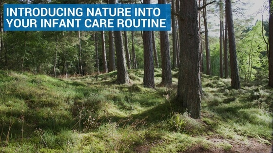 Introducing Nature Into Your Infant Care Routine