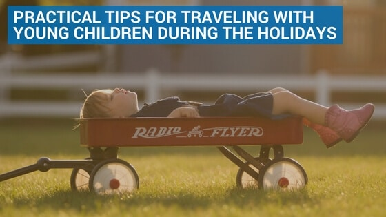 Practical Tips for Traveling with Young Children during the Holidays