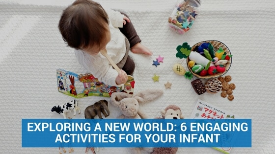 Exploring a New World: 6 Engaging Activities for Your Infant