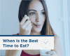 What Is the Best Time to Eat? Diet and Circadian Rhythms