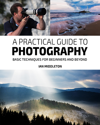 A Practical Guide to Photography basic techniques for beginners and beyond