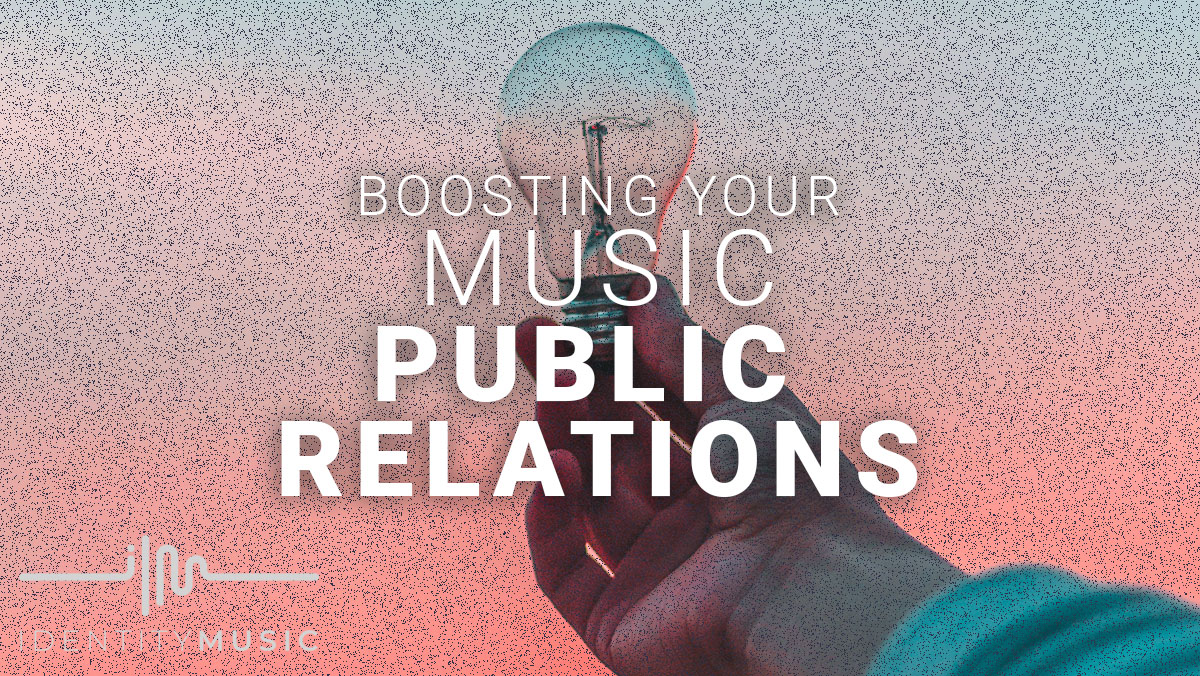 Boosting Your Music PR In 2021
