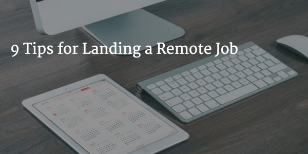 9 tips for landing a remote job