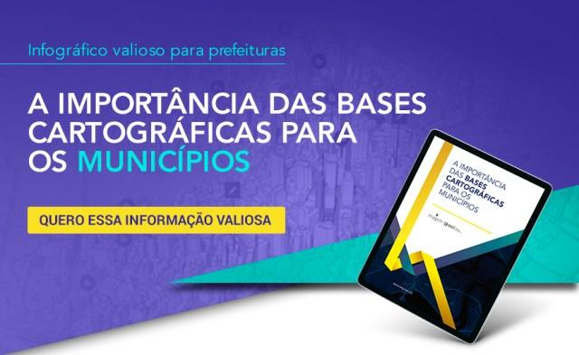 Infográfico para planejamento urbano: importância das bases cartográficas para os municípios brasileiros