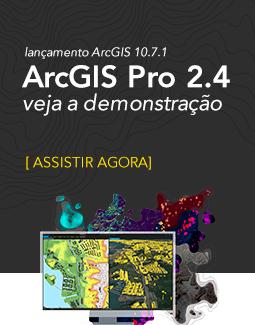 Demonstração do ArcGIS Pro 2.4 - Lançamento do ArcGIS 10.7.1
