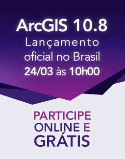 ArcGIS 10.8: Lançamento oficial no Brasil