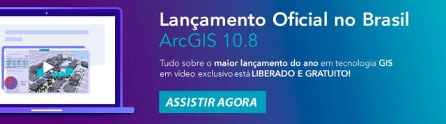 Assista agora: ArcGIS 10.8 lançamento oficial no Brasil