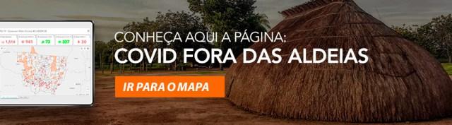 Mapa Covid fora das aldeias: Monitoramento do COVID-19 em terras indígenas no Mato Grosso