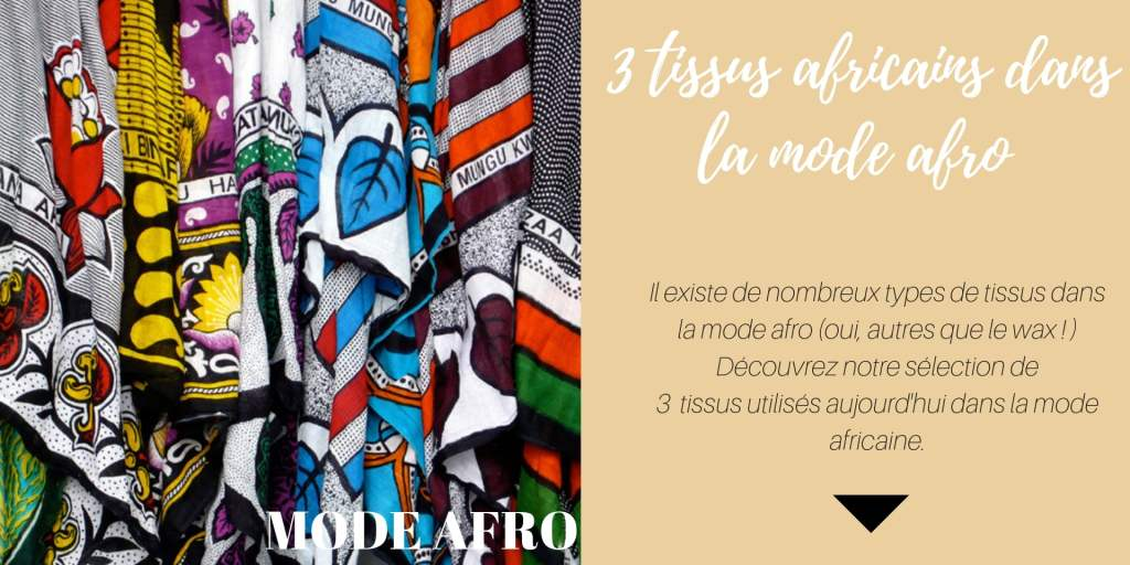Mode afro - trois tissus africains