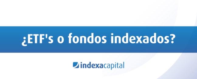ETFs vs fondos indexados