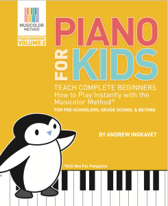 Piano For Kids Vol 2: Teach complete beginners how to play instantly with the Musicolor Method - for preschoolers, grade schoolers and beyond! (Musicolor Method Piano Songbook) by Andrew Ingkavet