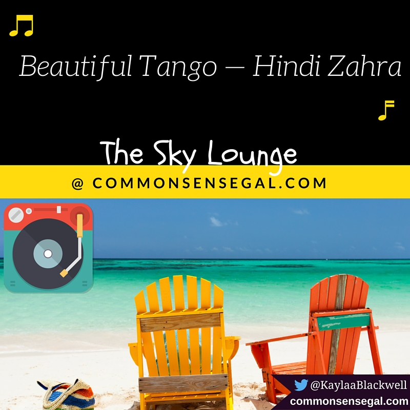 From The Sky Lounge: Beautiful Tango — Hindi Zahra