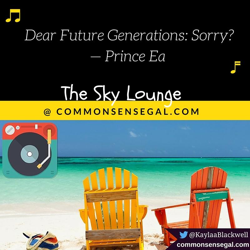 Dear Future Generations: Sorry? — Prince Ea
