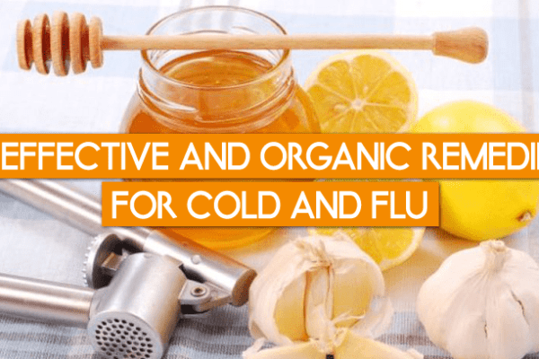 12 Effective and Organic Remedies for Cold and Flu