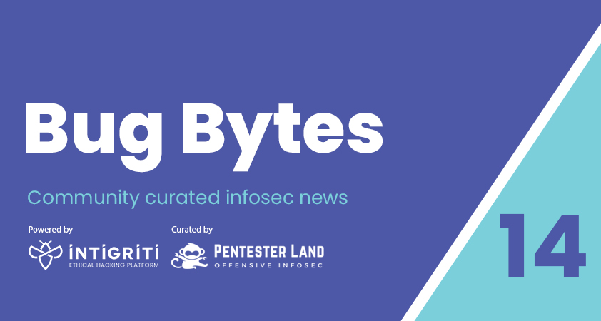 Bug Bytes #14 – Better Exfiltration via HTML Injection by @donutptr, Dell KACE K1000 RCE by @MrTuxracer & BurpFeed
