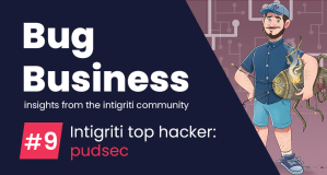 Bug Business #9 – Get to know pudsec, Intigriti's Top Hacker in Q1 & Q2