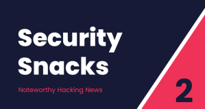 Security Snacks #2 – The Godzilla of bugs, The OST debate & The bug bounty of the year