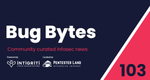 Bug Bytes #103 – Cookie tossing, Recon tools benchmarks & Stealing Google docs with screenshots