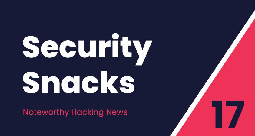 Security Snacks #17 – SolarWinds RCE, NAT Slipstream v2 & Accellion under attack