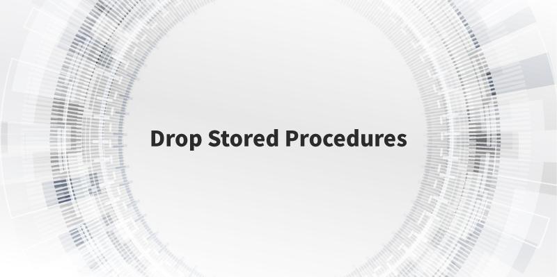 Drop Stored Procedures