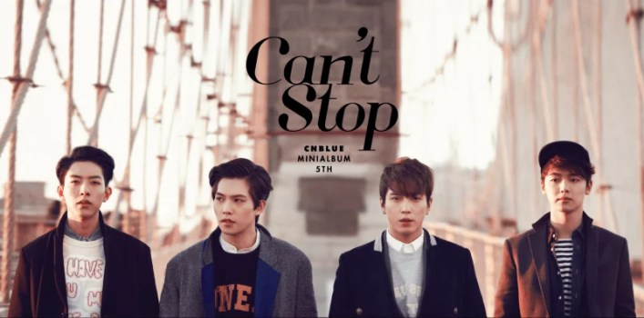 Can't Stop - CNBLUE(씨엔블루)