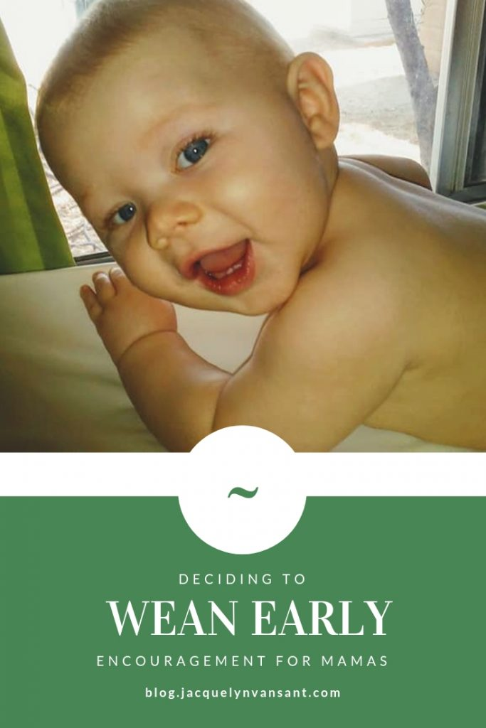 Deciding to wean early, encouragement for mamas.