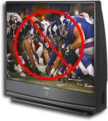 No football on my TV!
