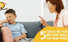 Coisas que não devem ser ditas aos filhos