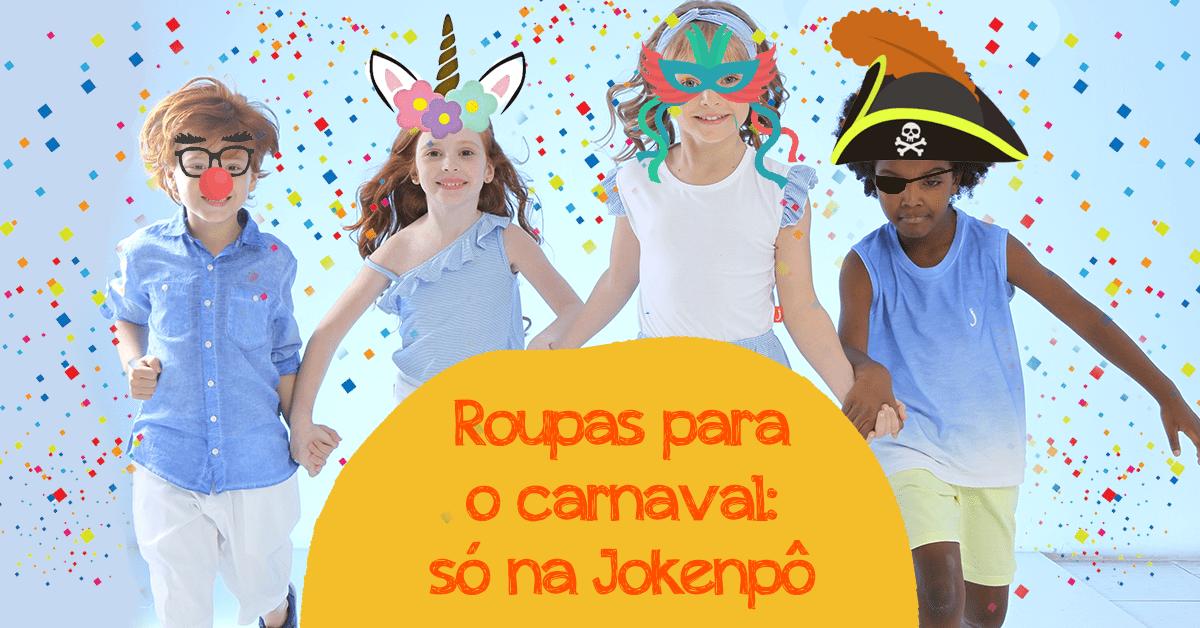 Roupas para brincar no carnaval: só na Jokenpô