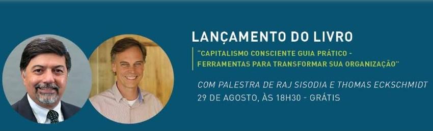 Capitalismo consciente no Brasil – na prática: Thomas e Raj – 29/8 na Unibes Cultural