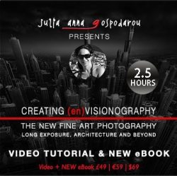 Creating (en)Visionography Video Tutorial – Fine Art, Long Exposure, Architecture and Beyond