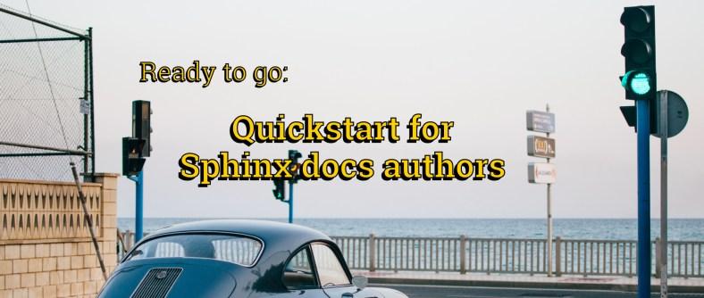 Meet an opinionated quickstart for Sphinx / ReStructuredText docs authors
