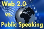 Will Web 2.0 Kill Public Speaking?