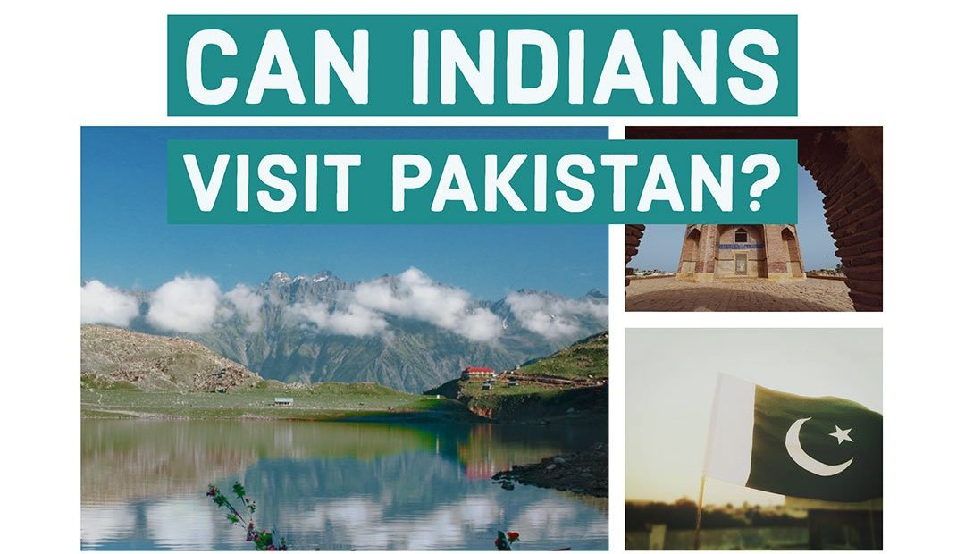 Can Indians Visit Pakistan? How to Get a Visa for Pakistan?