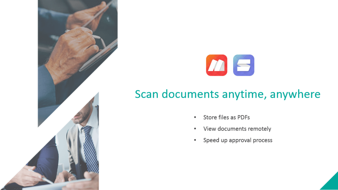Scan documents anytime, anywhere
