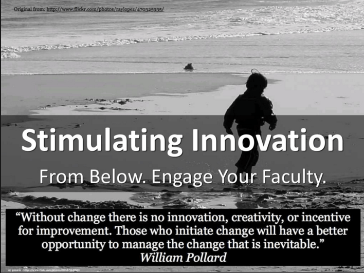 Stimulating Innovation from Below. Engage Your Faculty.