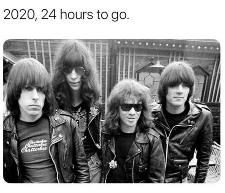 "Meme of an old picture of the Ramones with ""2020, 24 hours to go."""