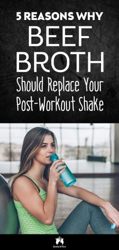 5 Reasons Why Beef Broth Should Replace Your Post Workout Shake pin