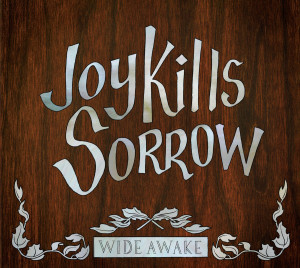 Joy Kills Sorrow - Wide Awake EP