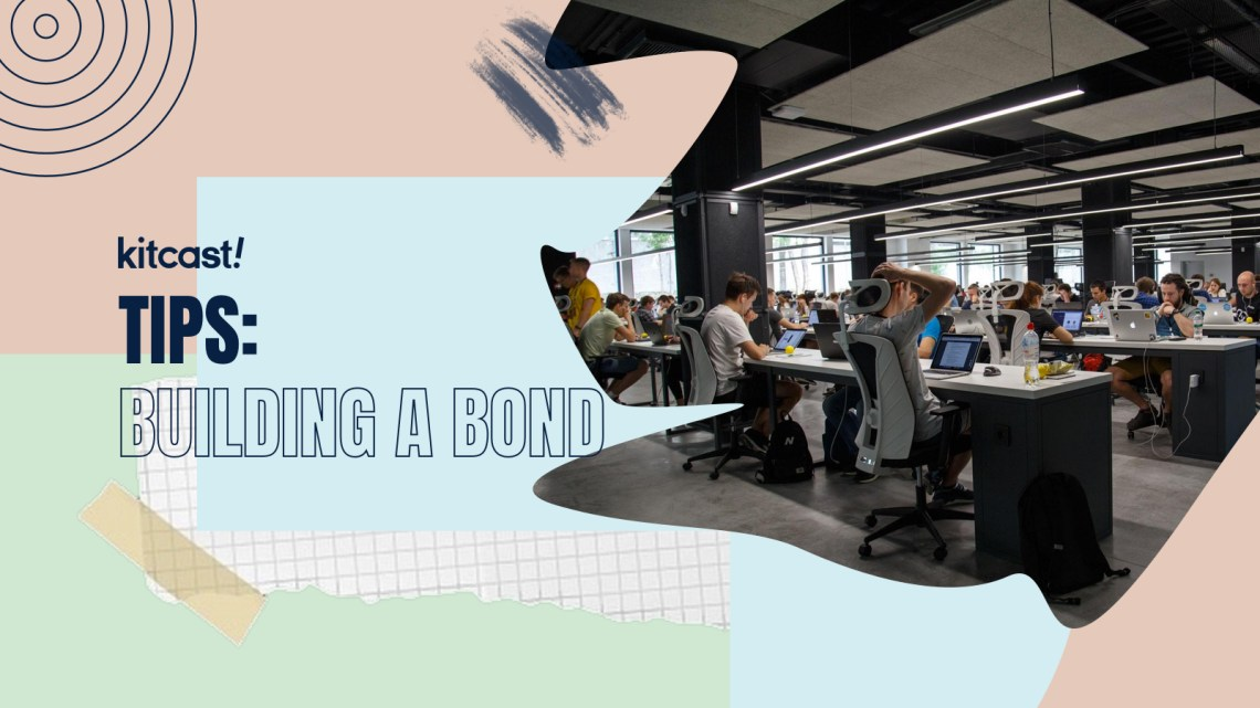 Tips Of The Week: Building A Bond With Your Employees - Kitcast Blog