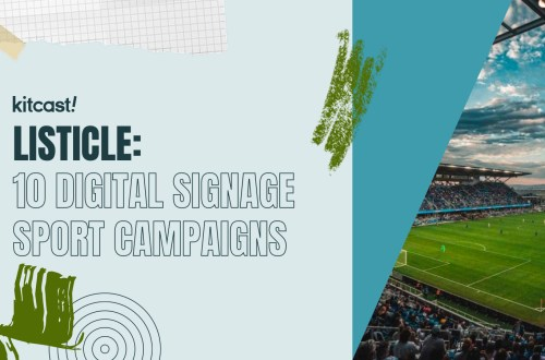 Our 10 Favourite Digital Signage Campaigns in Sports in 2018 - Kitcast Blog